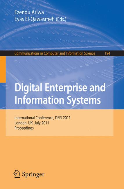 Cover of 'Digital Enterprise and Information Systems : International Conference, DEIS 2011, London, UK, July 20 – 22, 2011. Proceedings'