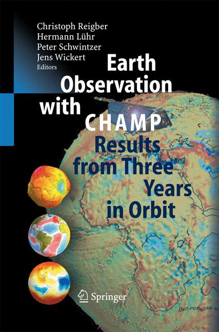 Cover of 'Earth Observation with CHAMP : Results from Three Years in Orbit'