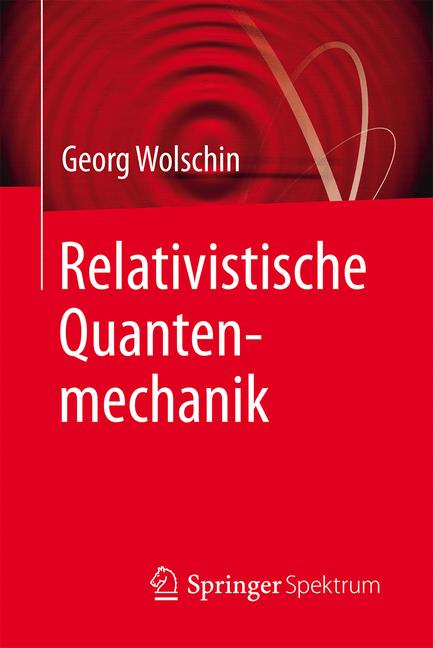 Cover of 'Relativistische Quantenmechanik'