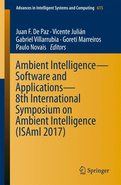 Cover of 'Ambient Intelligence– Software and Applications – 8th International Symposium on Ambient Intelligence (ISAmI 2017)'