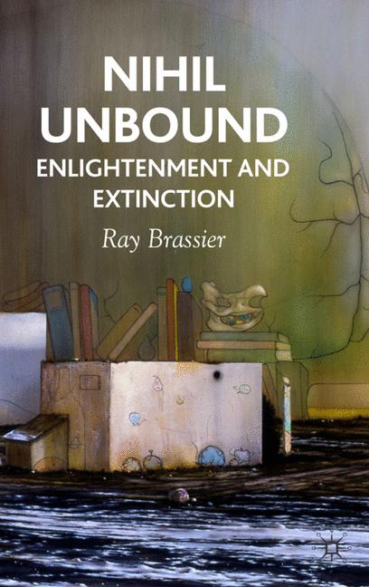 Cover of 'Nihil unbound : enlightenment and extinction'