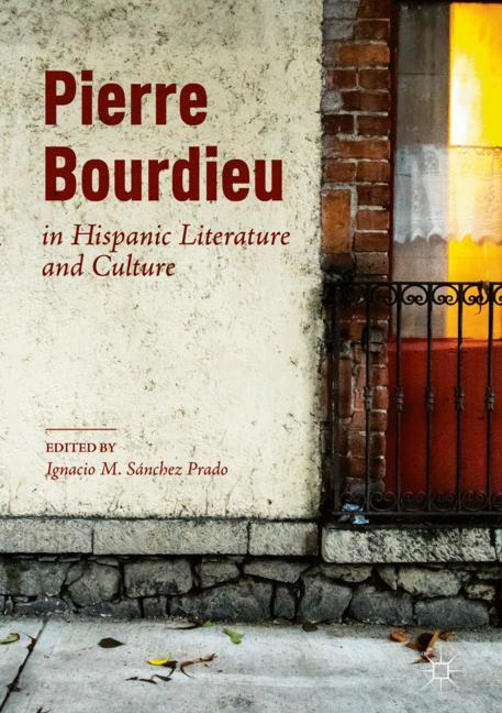 Cover of 'Pierre Bourdieu in Hispanic Literature and Culture'