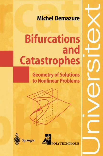 Cover of 'Bifurcations and catastrophes : geometry of solutions to nonlinear problems'