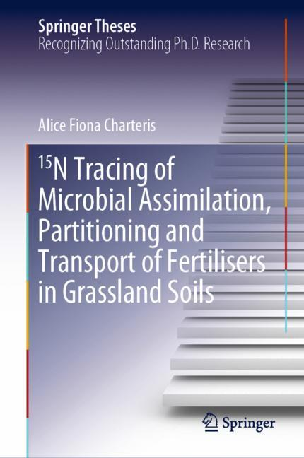 Cover of '15N Tracing of Microbial Assimilation, Partitioning and Transport of Fertilisers in Grassland Soils'
