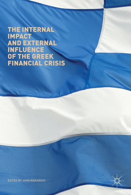 Cover of 'The Internal Impact and External Influence of the Greek Financial Crisis'