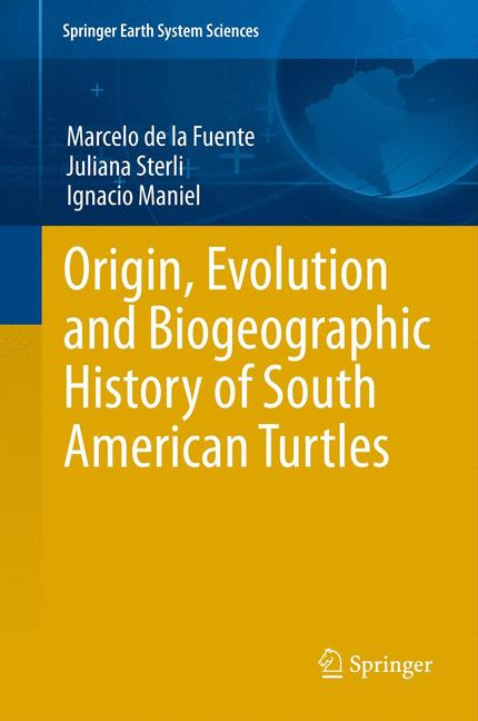 Cover of 'Origin, Evolution and Biogeographic History of South American Turtles'