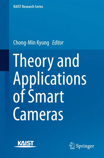 Cover of 'Theory and Applications of Smart Cameras'