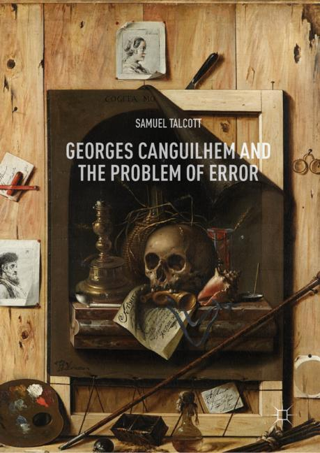 Cover of 'Georges Canguilhem and the Problem of Error'