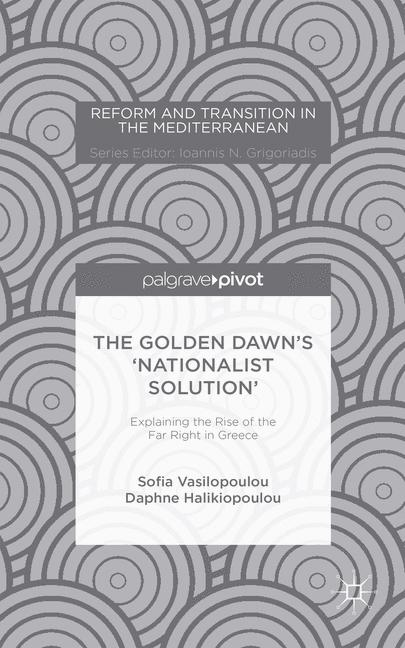 """Cover of 'The Golden Dawn's """"nationalist solution"""" : explaining the rise of the far right in Greece'"""