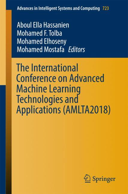 Cover of 'The International Conference on Advanced Machine Learning Technologies and Applications (AMLTA2018)'
