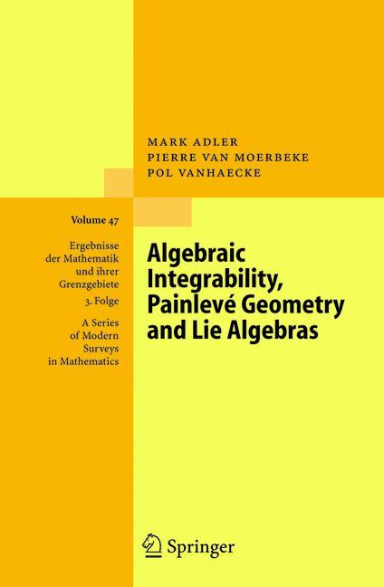Cover of 'Algebraic Integrability, Painlevé Geometry and Lie Algebras'