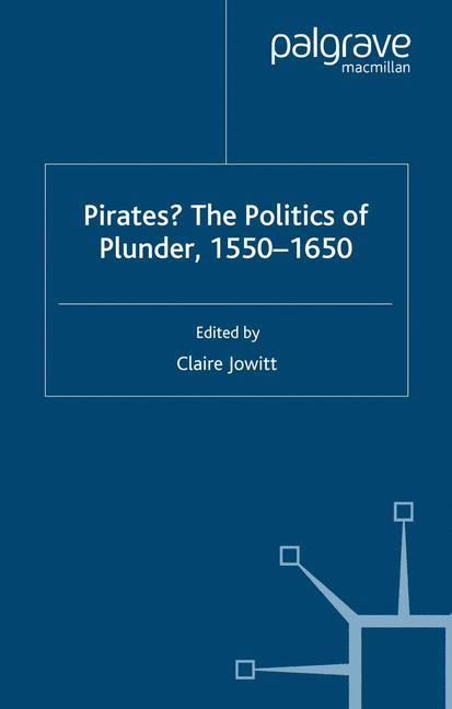 Cover of 'Pirates? The Politics of Plunder, 1550–1650'