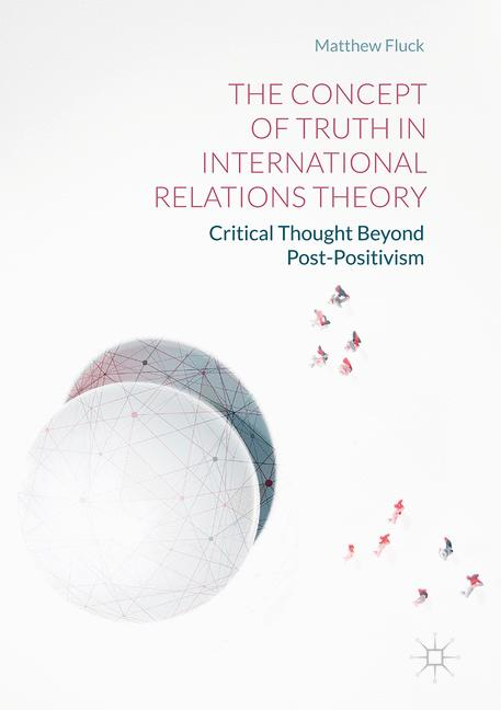 Cover of 'The Concept of Truth in International Relations Theory'
