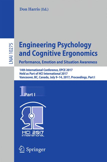 Cover of 'Engineering Psychology and Cognitive Ergonomics: Performance, Emotion and Situation Awareness'
