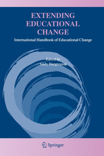 Cover of 'Extending Educational Change : International Handbook of Educational Change'