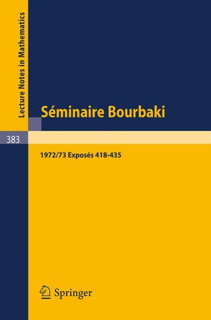 Cover of 'Séminaire Bourbaki vol. 1972/73 Exposés 418–435'