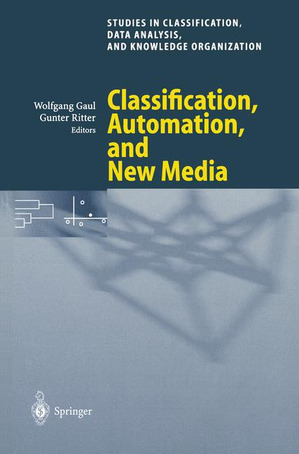 Cover of 'Classification, Automation, and New Media : Proceedings of the 24th Annual Conference of the Gesellschaft für Klassifikation e.V., University of Passau, March 15—17, 2000'