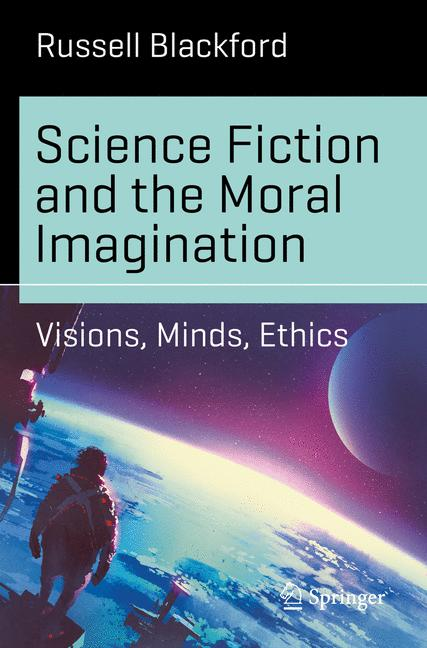 Cover of 'Science Fiction and the Moral Imagination'