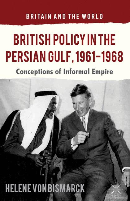 Cover of 'British Policy in the Persian Gulf, 1961-1968'