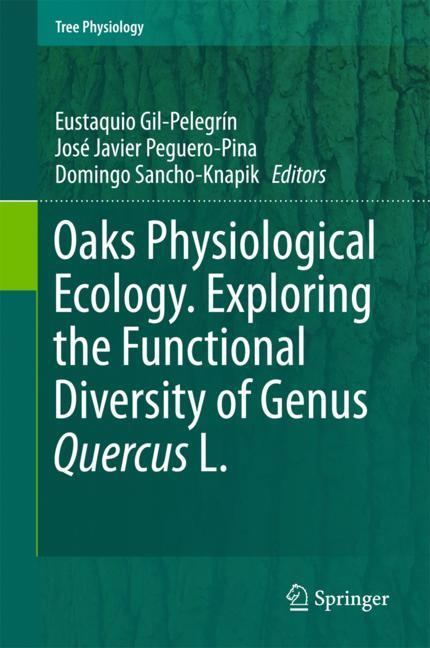 Cover of 'Oaks Physiological Ecology. Exploring the Functional Diversity of Genus Quercus L.'
