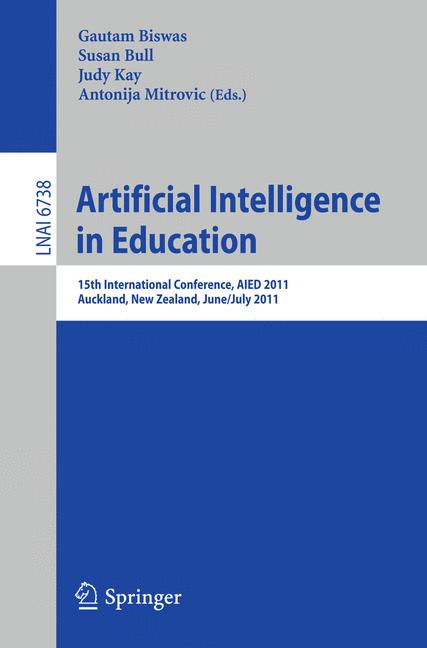 Cover of 'Artificial Intelligence in Education : 15th International Conference, AIED 2011, Auckland, New Zealand, June 28 – July 2011'