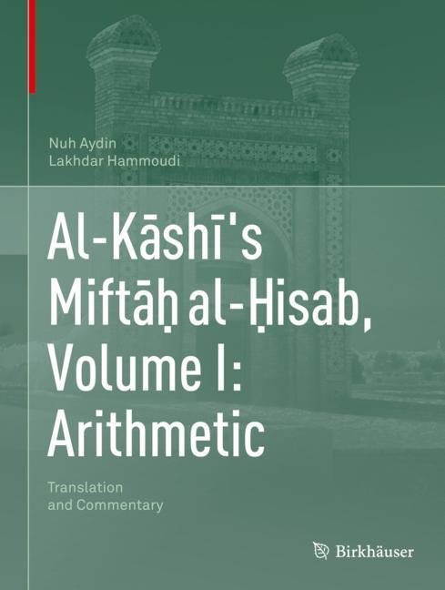 Cover of 'Al-Kāshī's Miftāḥ al-Ḥisab, Volume I: Arithmetic'