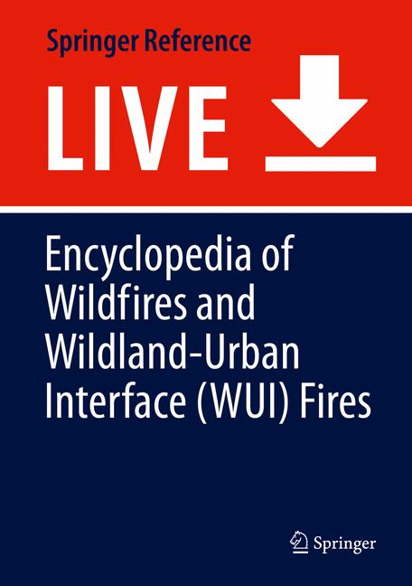 Cover of 'Encyclopedia of Wildfires and Wildland-Urban Interface (WUI) Fires'