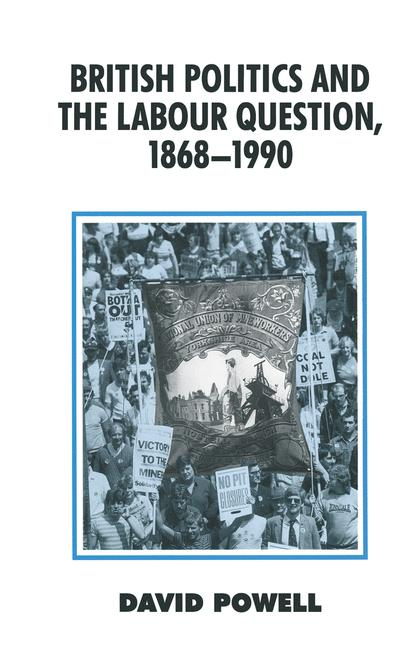 Cover of 'British politics and the labour question, 1868-1990'