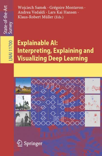 Cover of 'Explainable AI: Interpreting, Explaining and Visualizing Deep Learning'