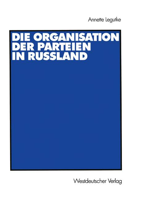 Cover of 'Die Organisation der Parteien in Russland'