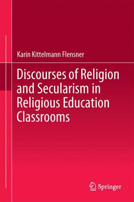 Cover of 'Discourses of Religion and Secularism in Religious Education Classrooms'