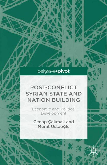 Cover of 'Post-Conflict Syrian State and Nation Building: Economic and Political Development'