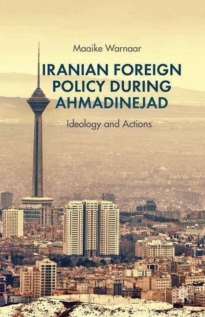 Cover of 'Iranian Foreign Policy during Ahmadinejad'