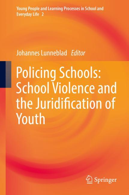 Cover of 'Policing Schools: School Violence and the Juridification of Youth'