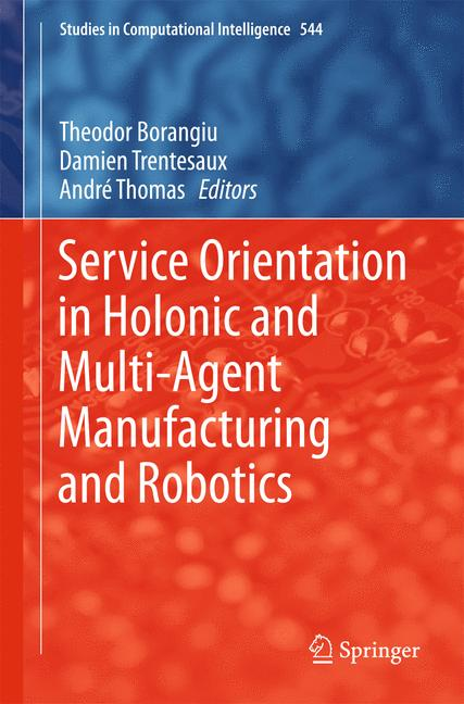 Cover of 'Service Orientation in Holonic and Multi-Agent Manufacturing and Robotics'