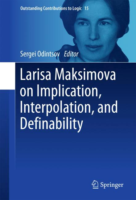 Cover of 'Larisa Maksimova on Implication, Interpolation, and Definability'