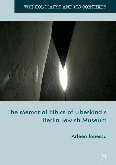 Cover of 'The Memorial Ethics of Libeskind's Berlin Jewish Museum'