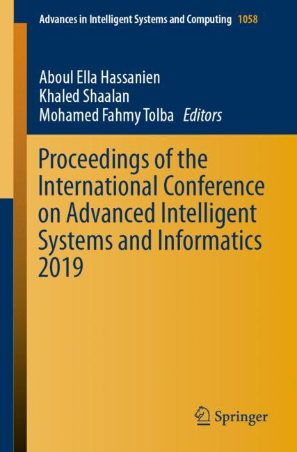 Cover of 'Proceedings of the International Conference on Advanced Intelligent Systems and Informatics 2019'
