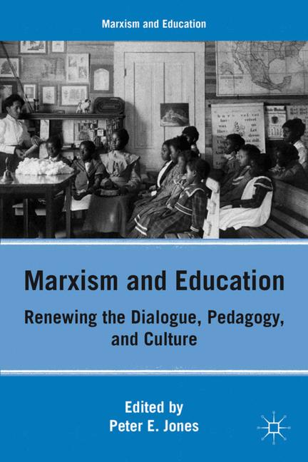 Cover of 'Marxism and education : renewing the dialogue, pedagogy, and culture'