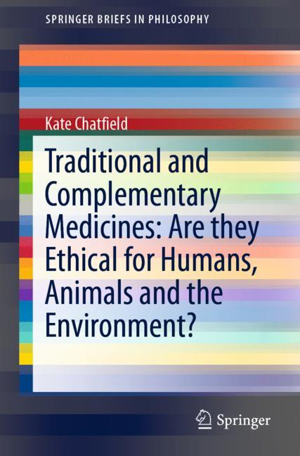 Cover of 'Traditional and Complementary Medicines: Are they Ethical for Humans, Animals and the Environment?'