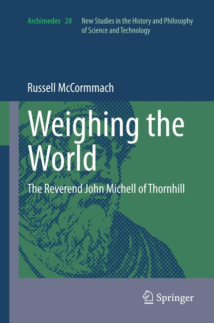 Cover of 'Weighing the world : the Reverend John Michell of Thornhill'