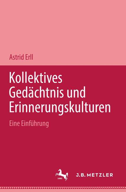 Cover of 'Kollektives Gedächtnis und Erinnerungskulturen : eine Einführung'