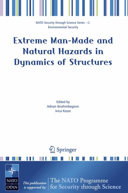 Cover of 'Extreme Man-Made and Natural Hazards in Dynamics of Structures'