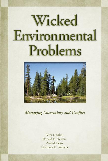 Cover of 'Wicked Environmental Problems : Managing Uncertainty and Conflict'