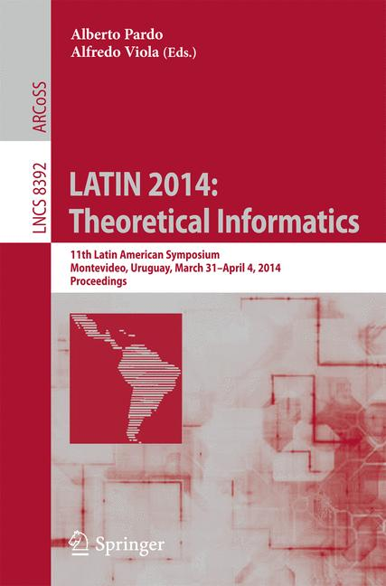 Cover of 'LATIN 2014: Theoretical Informatics'