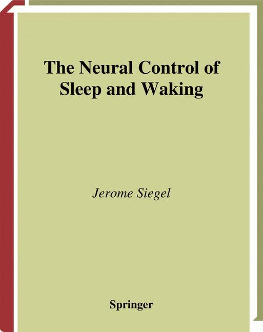 Cover of 'The Neural Control of Sleep and Waking'