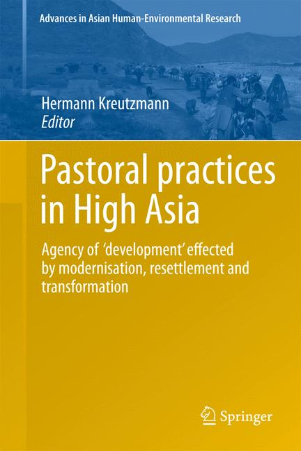 Cover of 'Pastoral practices in High Asia : Agency of 'development' effected by modernisation, resettlement and transformation'