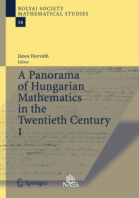 Cover of 'A Panorama of Hungarian Mathematics in the Twentieth Century, I'