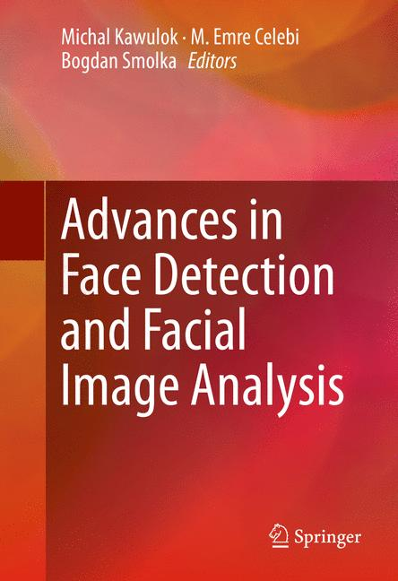 Cover of 'Advances in Face Detection and Facial Image Analysis'