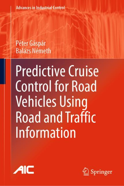 Cover of 'Predictive Cruise Control for Road Vehicles Using Road and Traffic Information'